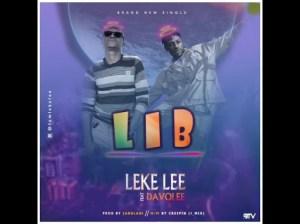 Leke Lee - Life Is Beautiful (L.I.B) Ft. Davolee